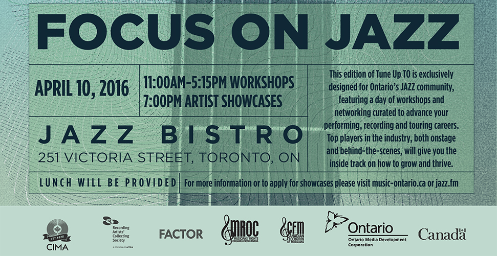 MusicOntario & JAZZ FM91 present Tune Up Toronto: Focus on Jazz